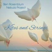 Kites and Strings by Ben Rosenblum Nebula Project