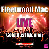 Gold Dust Woman (Live) de Fleetwood Mac