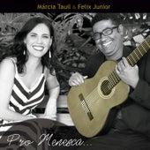 Pro Menesca by Márcia Tauil