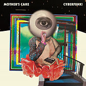 Cyberfunk! von Mother's Cake