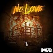 No Love by Taj