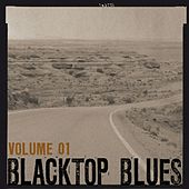 Blacktop Blues, Vol. 1 by Various Artists