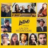 Un Día Regresaré de Classico Latino