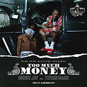 Too Much Money (feat. Teflon Mark) by Dougie Jay