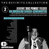 Jerome 'doc Pomus' Felder; an American Singer & Songwriter, Volume 2 by Doc Pomus