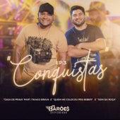 Conquistas - EP 3 (Ao Vivo) de Os Barões Da Pisadinha