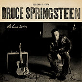 The Live Series: Stripped Down by Bruce Springsteen