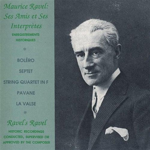 Ravel: Ses Amis et Ses Interpretes by Various Artists