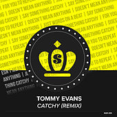 Catchy (Remix) de Tommy Evans