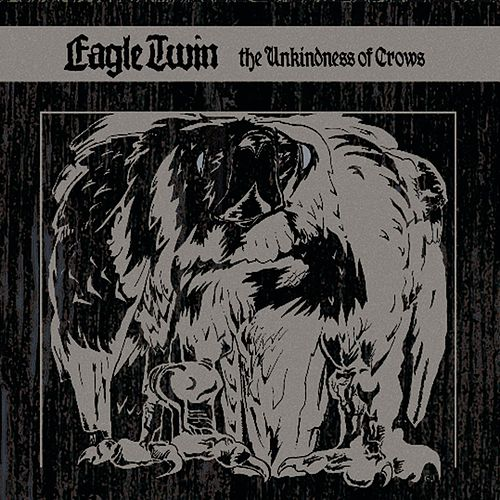 The Unkindness Of Crows by Eagle Twin