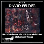 Music of David Felder by Various Artists