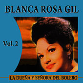 La Dueña Y Señora Del Bolero Volume 2 by Blanca Rosa Gil