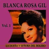 La Dueña Y Señora Del Bolero Volume 1 by Blanca Rosa Gil