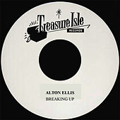 Breaking Up by Alton Ellis