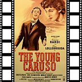 The Young Caruso (Original Soundtrack 1950) by Enrico Caruso
