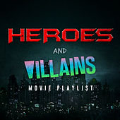 Heroes and Villains Movie Playlist di Various Artists