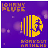 Work Out Anthems by Johnny Pluse