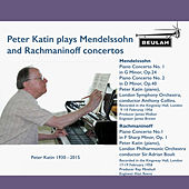Peter Katin Plays Mendelssohn and Rachmaninov Concertos de Peter Katin