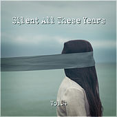 Silent All These Years Vol. 4 by Various Artists