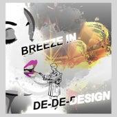 Breeze In & De-De-Design by Tomas Blank Project