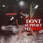 Don't Support Me Now by Aston Eighty