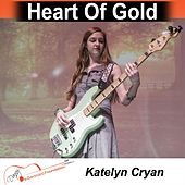 Heart of Gold by Katelyn Cryan
