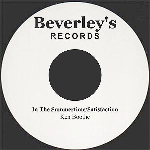 In The Summertime/Satisfaction by Ken Boothe