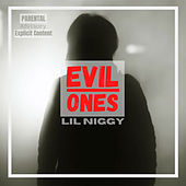 Evil Ones by LIl Niggy
