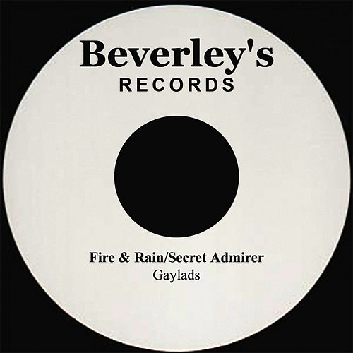 Fire And Rain/Secret Admirer by The Gaylads