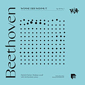 Beethoven: Wonne der Wehmut, Op. 83 No. 1 von Dietrich Fischer-Dieskau