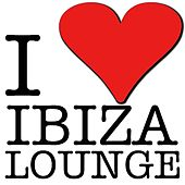 I LOVE IBIZA LOUNGE Vol. 1 by Various Artists
