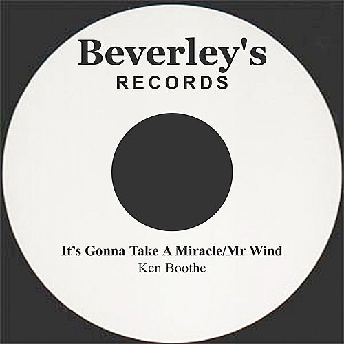 It's Gonna Take A Miracle/Mr Wind by Ken Boothe