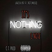 Its Nothing by C Note