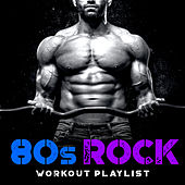 80s Rock Workout Playlist by Various Artists
