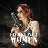 Revolutionary Women Vol. 5 by Various Artists