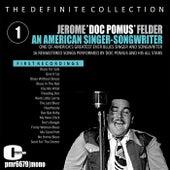 Jerome 'doc Pomus' Felder; an American Singer & Songwriter, Volume 1 by Doc Pomus