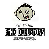 Pink Delusions (Instrumental) by Pink Dreamz
