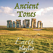 Ancient Tones Earth Playlist by Various Artists