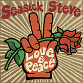 Love & Peace by Seasick Steve