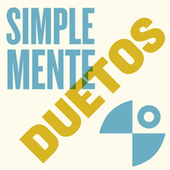 Simplemente Duetos by Various Artists