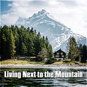 Living Next to the Mountain by Various Artists