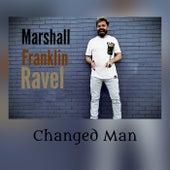 Changed Man de Marshall Franklin-Ravel