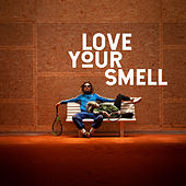Love Your Smell von Mother's Cake