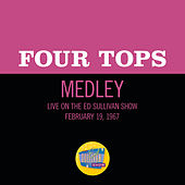 Reach Out I'll Be There/I Can't Help Myself (Sugar Pie, Honey Bunch)/Bernadette (Medley/Live On The Ed Sullivan Show, February 19, 1967) by The Four Tops