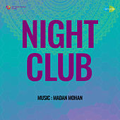 Night Club (Original Motion Picture Soundtrack) by Madan Mohan