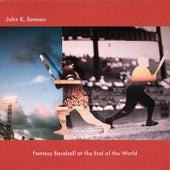 Fantasy Baseball at the End of the World von John K. Samson