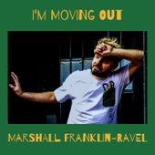 I'm Moving Out de Marshall Franklin-Ravel