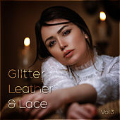 Glitter, Leather and Lace Vol. 3 von Various Artists