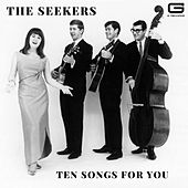 Ten songs for you by The Seekers
