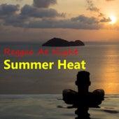 Reggae At Night Summer Heat by Various Artists